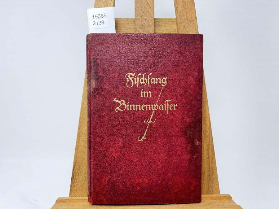 Fischfang im Binnenwasser, Dr. Ing. Karl Rühmer und Polizeihauptmann Erich Stahl, 1. bis. 3. Tausend, 1932