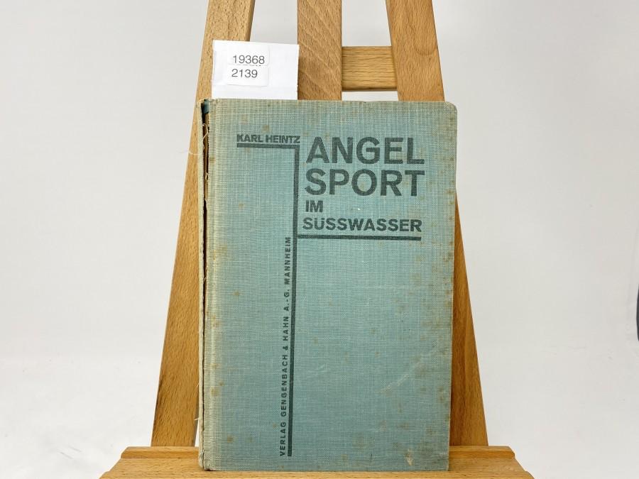 Angelsport im Süsswasser, Dr. Karl Heintz, 6. Auflage, 1929
