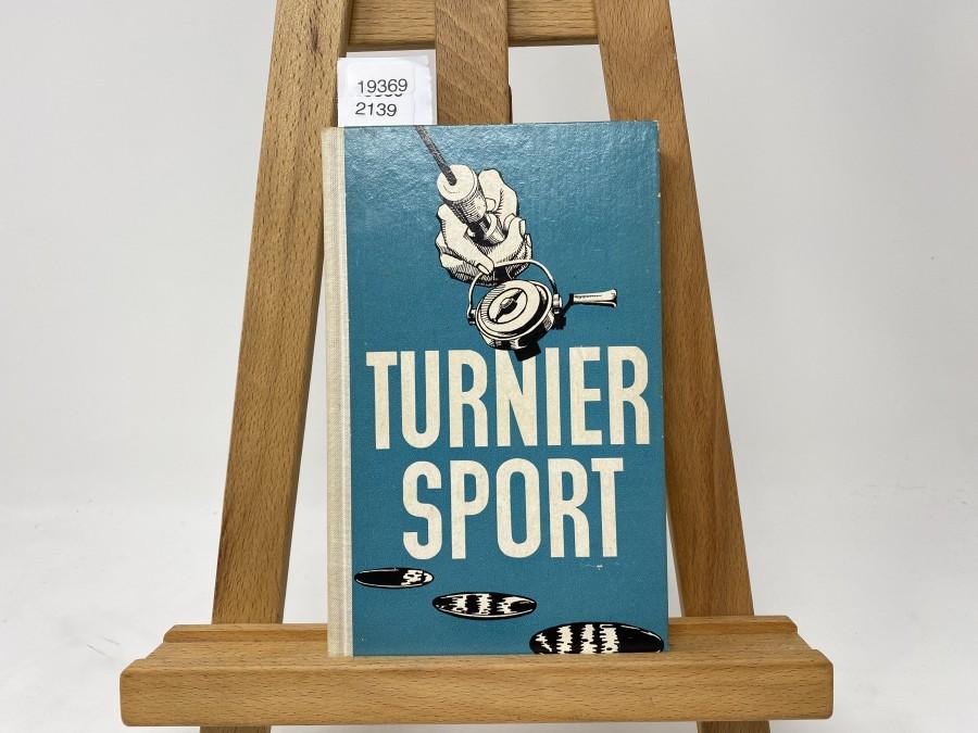 Turniersport, Ein Lehrbuch für Übungsleiter und Trainer im Turniersport (Angeln), Horst E. Rudolph, 1964