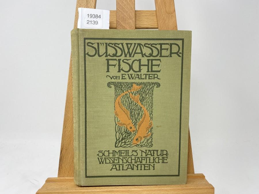 Unsere Süsswasserfische, Dr.  E. Walter, 1913