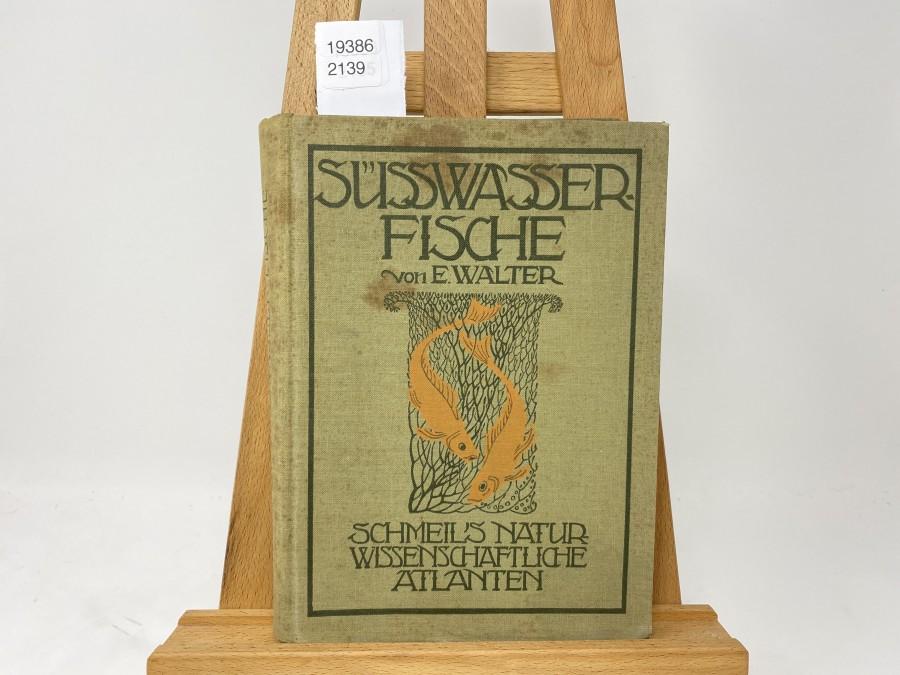 Unsere Süsswasserfische, Dr. Emil Walter, 1913