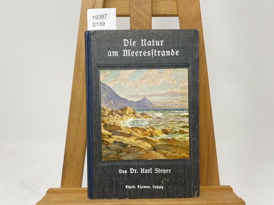 Die Natur am Meeresstrande, Dr. Karl Steyer