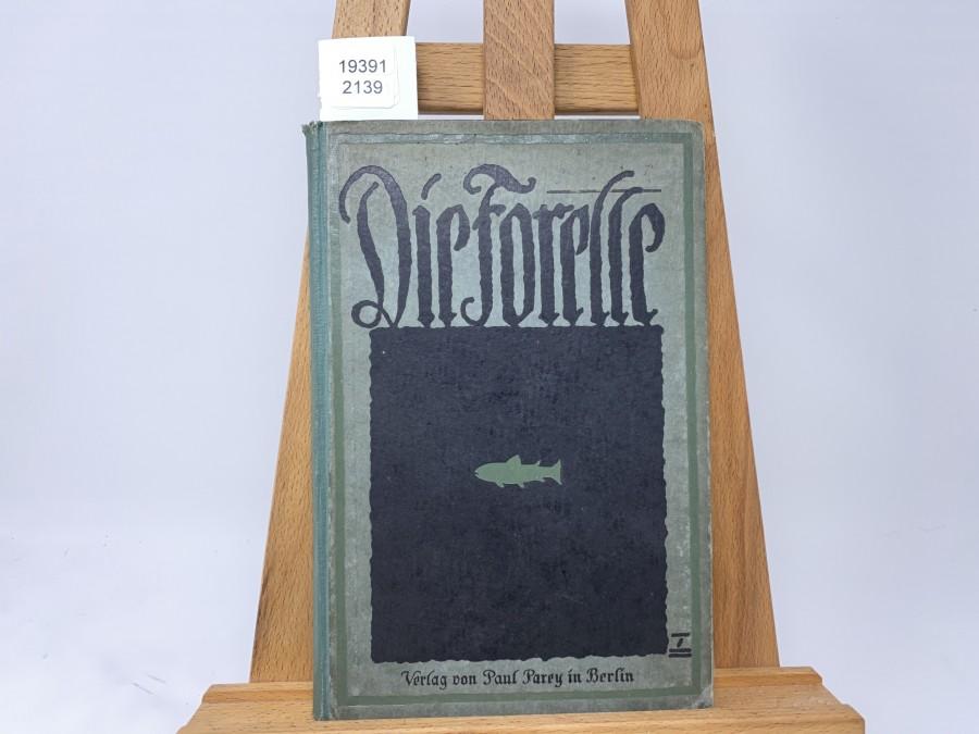 Die Forelle und ihr Fang, 2. Auflage, Arthur Schubart