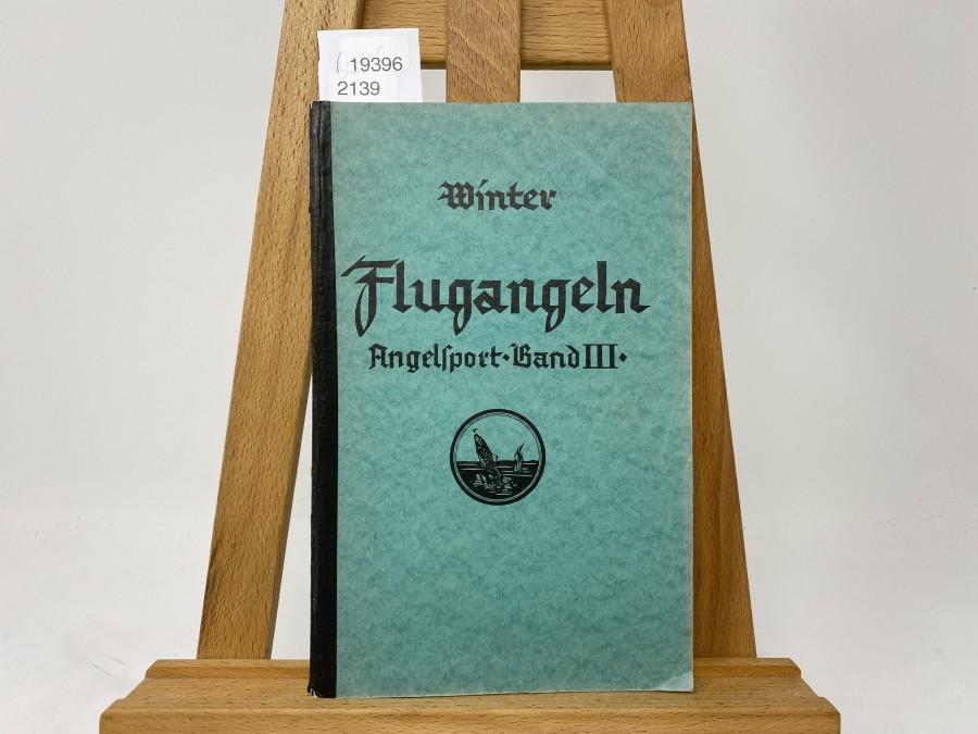 Flugangeln, Angelsport Band III,  Dr. A. Winter, 2. Auflage, 1939