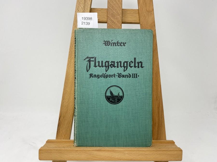 Flugangeln, Angelsport Band III, Dr. A. Winter, 1929