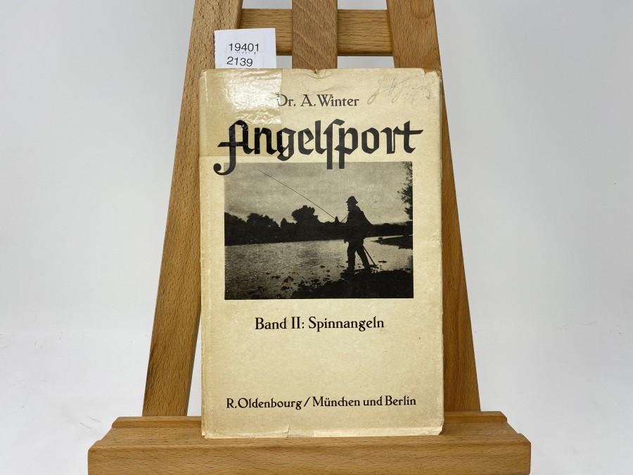 Angelsport, Band II: Spinnangeln, 2. Auflage, Dr. A. Winter, 1929
