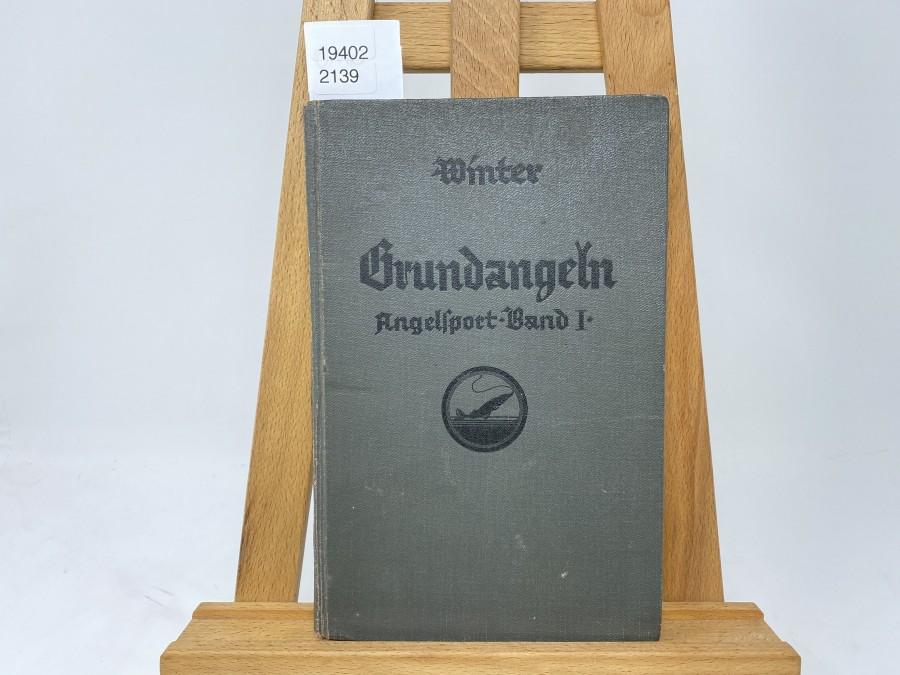 Angelsport  Band I: Grundangeln, Dr. A. Winter, 2. Auflage 1929