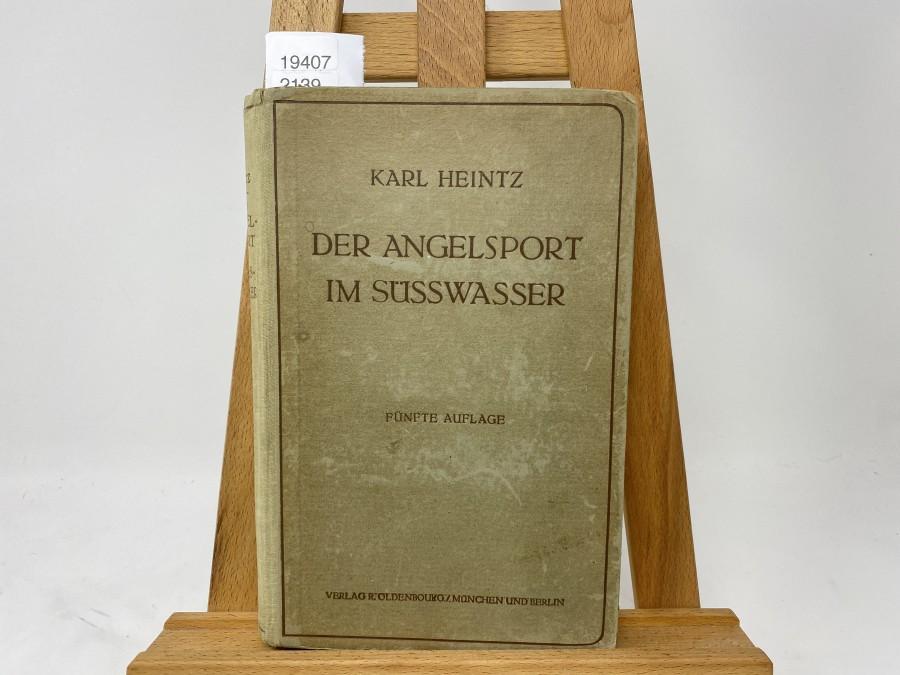 Der Angelsport im Süsswasser, Dr. Karl Heintz, 5. Auflage 1922