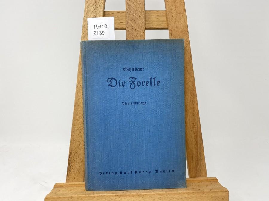 Die Forelle und Ihr Fang, Arthur Schubart, 4. Auflage 1940