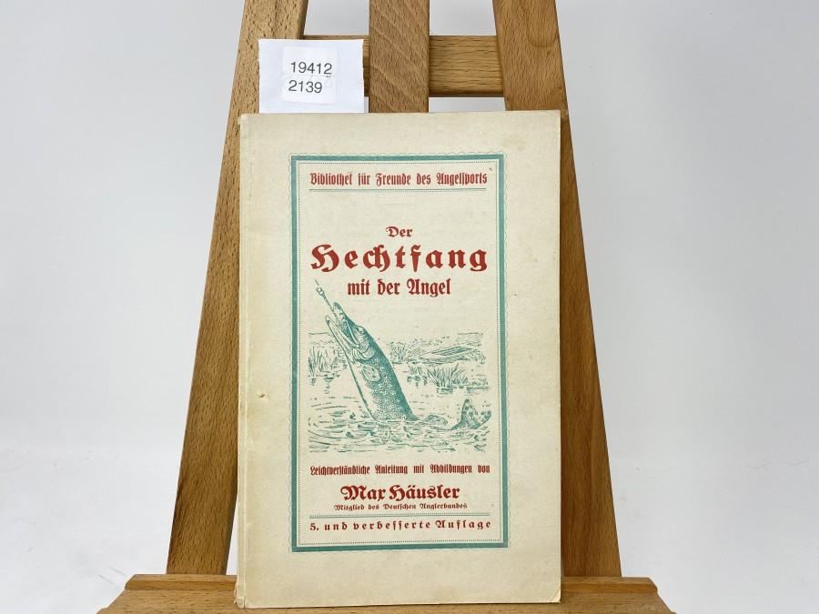 Der Hechtfang mit der Angel, Max Häusler, 5. Auflage 1927