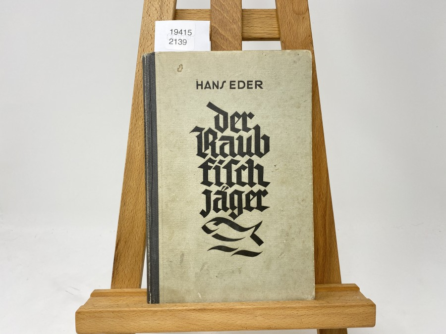 Der Raubfischjäger mit der Spinnangel an Strom Fluss und Bach, Hans Eder, 1930
