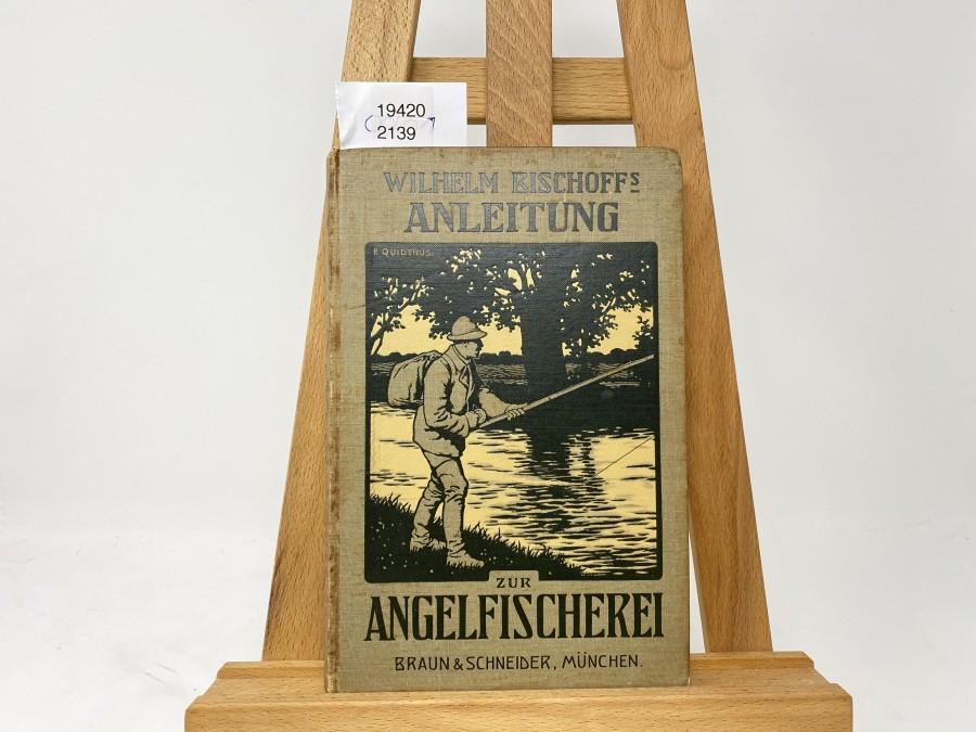 Anleitung zur Angelfischerei, Wilhelm Bischoff, 3. Auflage 1908