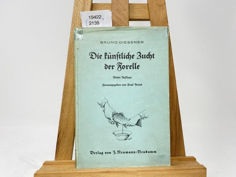 Die künstliche Zucht der Forelle, Bruno Diessner, 3. Auflage, 1926