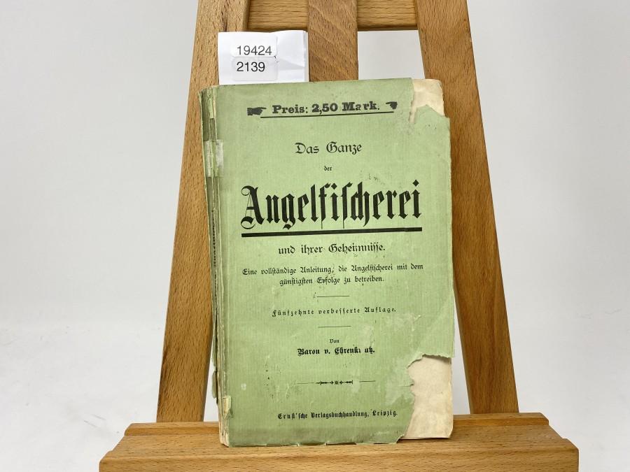Das Ganze der Angelfischerei und Ihrer Geheimnisse, Baron v. Ehrenkreutz, 15. Auflage 1894
