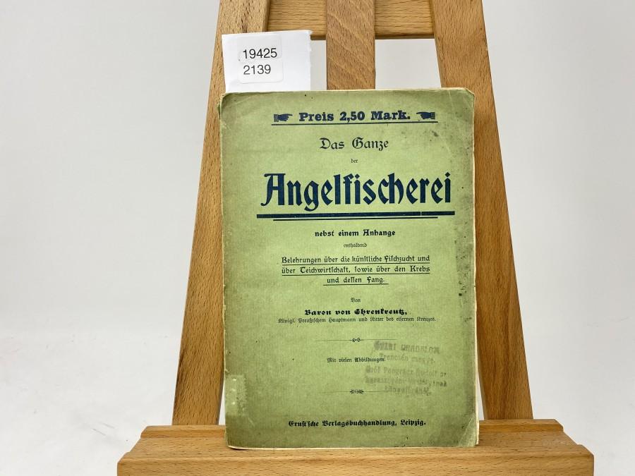 Das Ganze der Angelfischerei nebst einem Anhange, Baron von Ehrenkreutz, 16. Auflage 1904