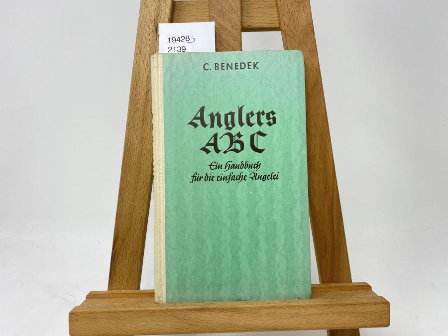 Anglers ABC Ein Handbuch für die einfache Angelei, C. Benedek, 1934
