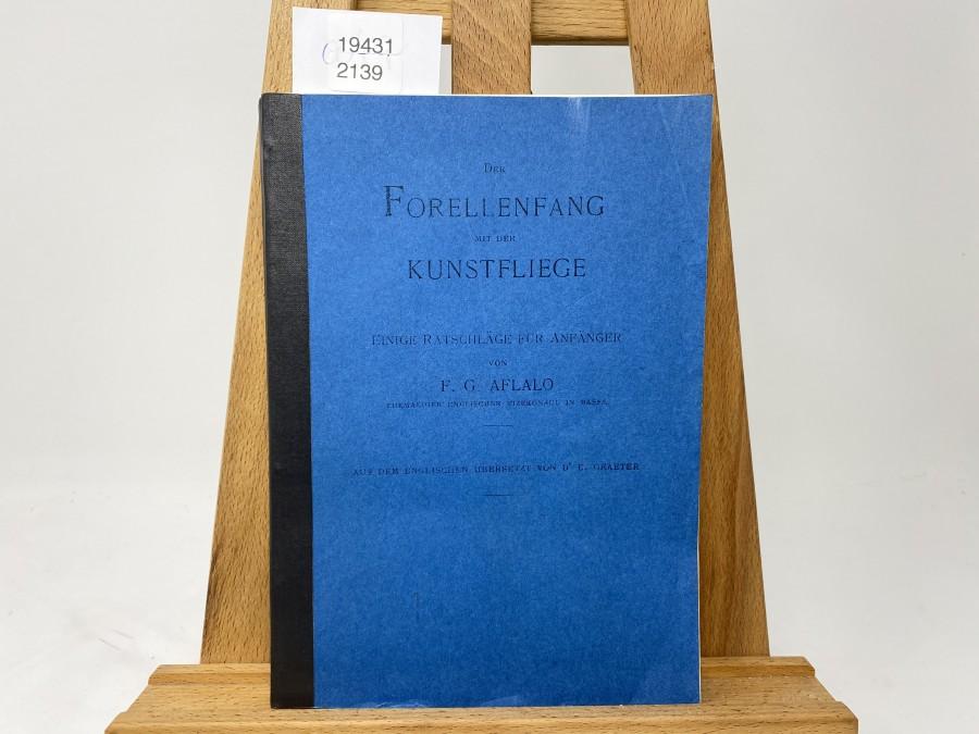 Der Forellenfang mit der Kunstfliege, F.G. Aflalo
