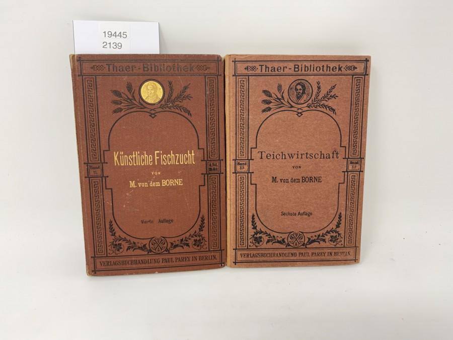 2 Bücher: Künstliche Fischzucht, Max von dem Borne, 4. Auflage, 1895; Teichwirtschaft, Max von dem Borne, 6. Auflage, 1917