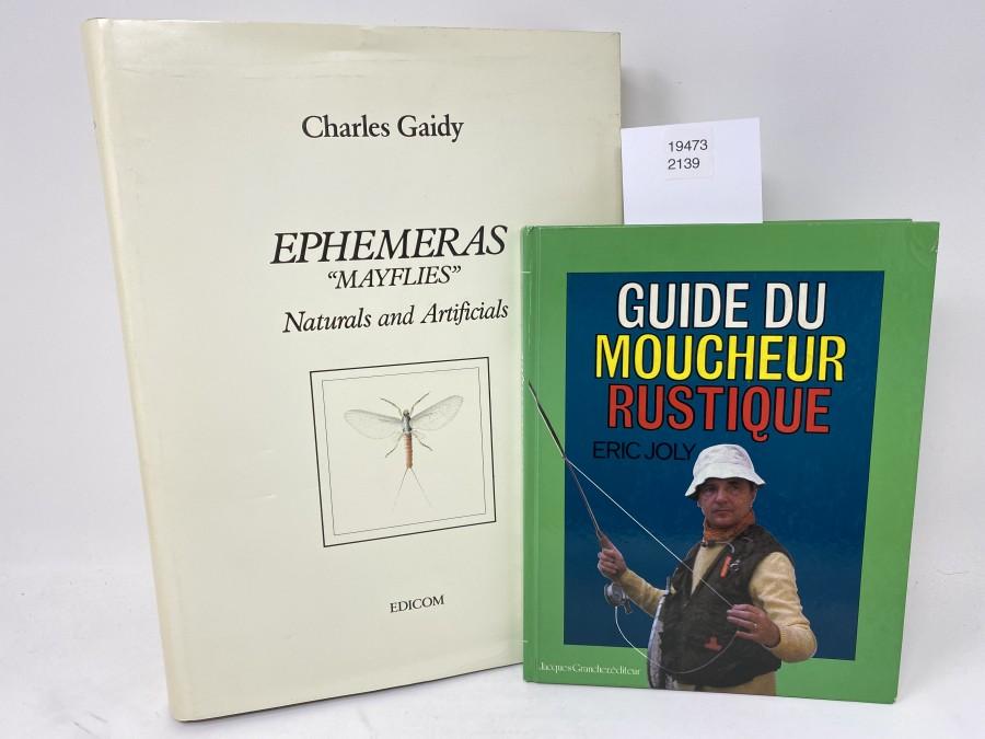 2 Bücher: Ephemeres Mayflies, Naturals and Artificials, Charles Gaidy; Guide du Moucheur Rustique, Eric Joly