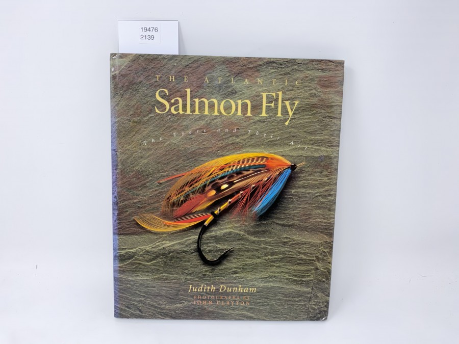 The Atlantic Salmon Fly, Judith Durham, Photographs by John Clayton