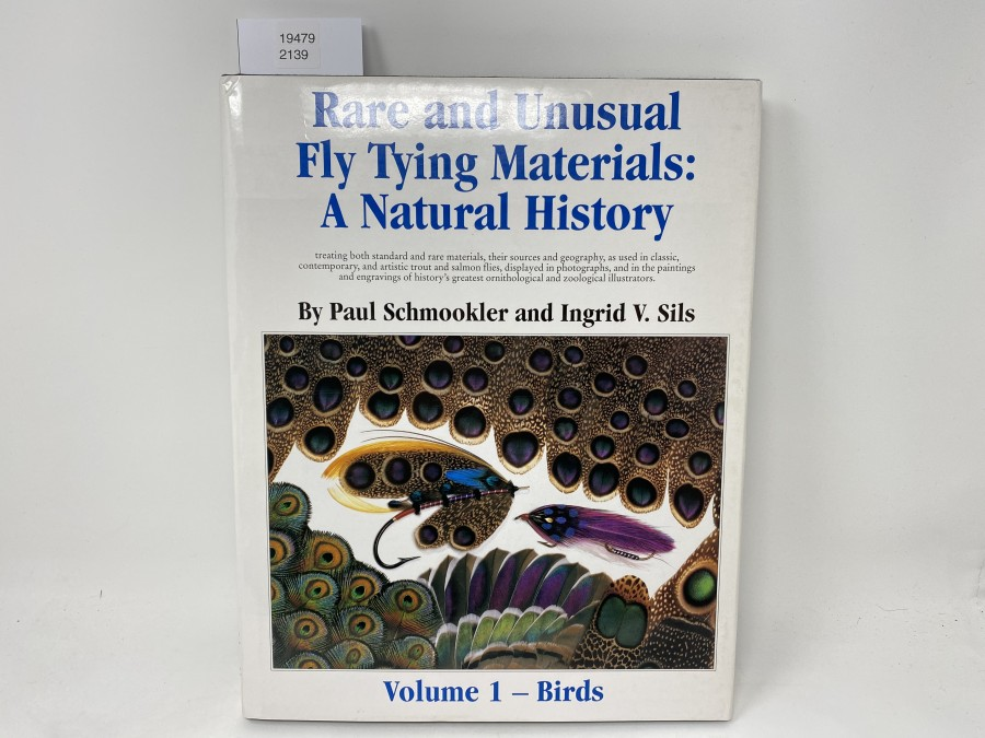 Rare and Unusual Fly Tying Materials: A Natural History, Volume 1 - Birds, Paul Schmookler and Ingrid V. Sils
