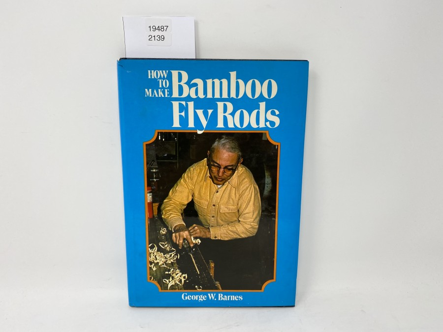 How to make Bamboo Fly Rods, George W. Barnes