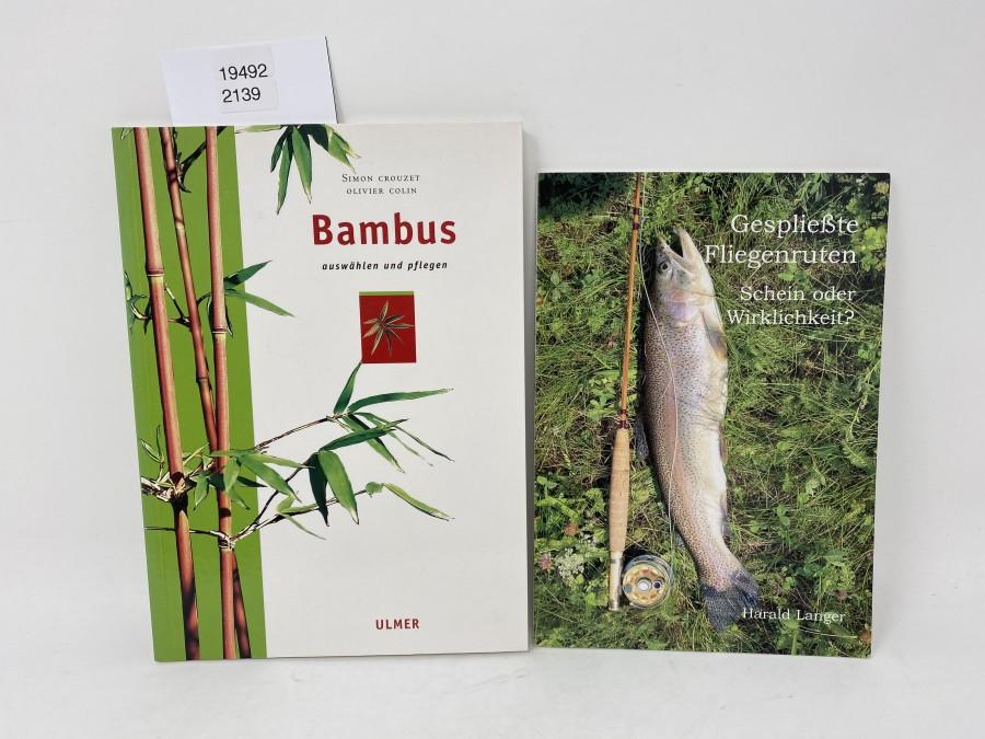 2 Bücher: Gespließte Fliegenruten, Schein oder Wirklichkeit, Harald Langer, 2002; Bambus auswählen und pflegen, Simon Crouzet/Olivier Colin