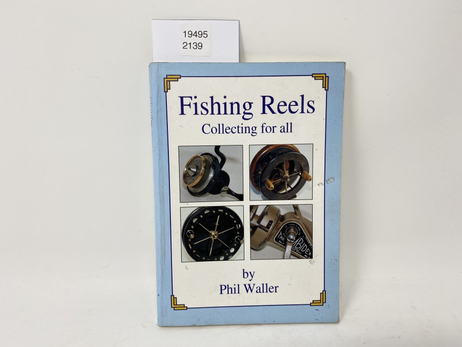 Fishing Reels Collecting for all, Phil Waller