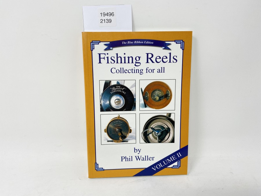 Fishing Reels Collecting for all, Volume II, Phil Waller, 2002