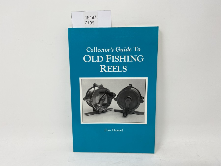 Collector´s Guide To Old Fishing Reels, Dan Homel. 1995
