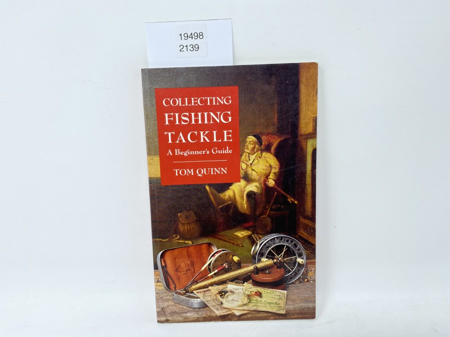 Collecting Fishing Tackle A Beginnes Guide, Tom Quinn, 1994