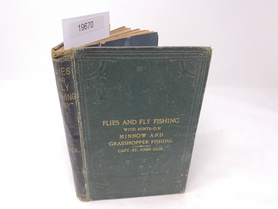Flies and Fly Fishing with Hints on Minnow and Grasshopper Fishing, Captain St. John Dick, London 1873