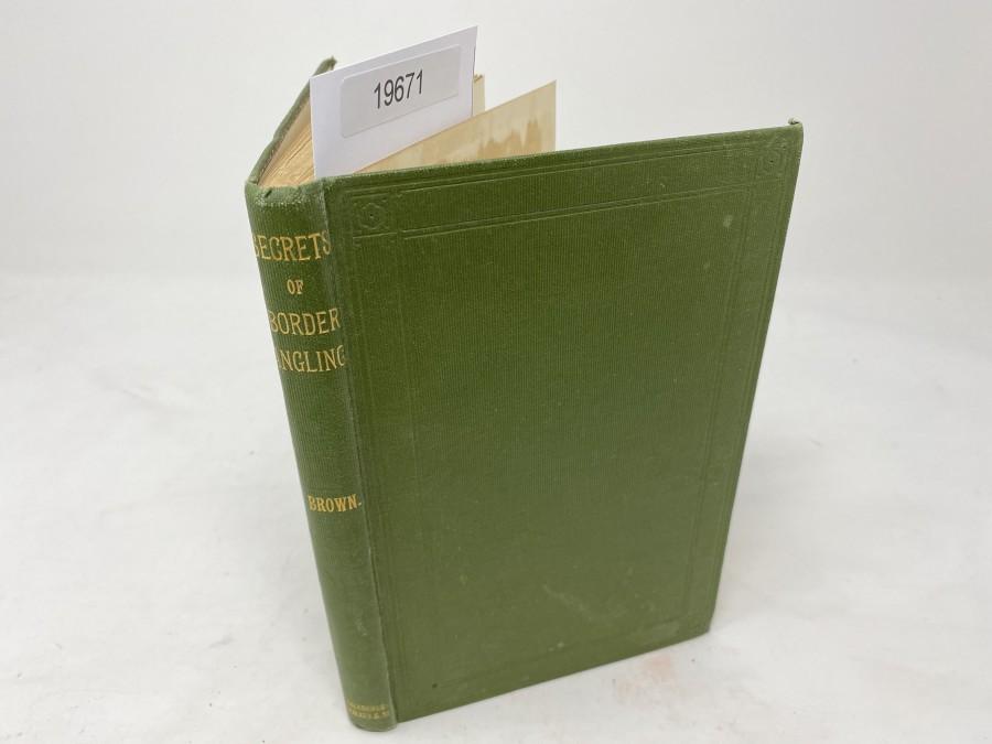 Secrets of Border Angling, by W. Sorley Brown, A. Walker & Son, Galashiels, 1907