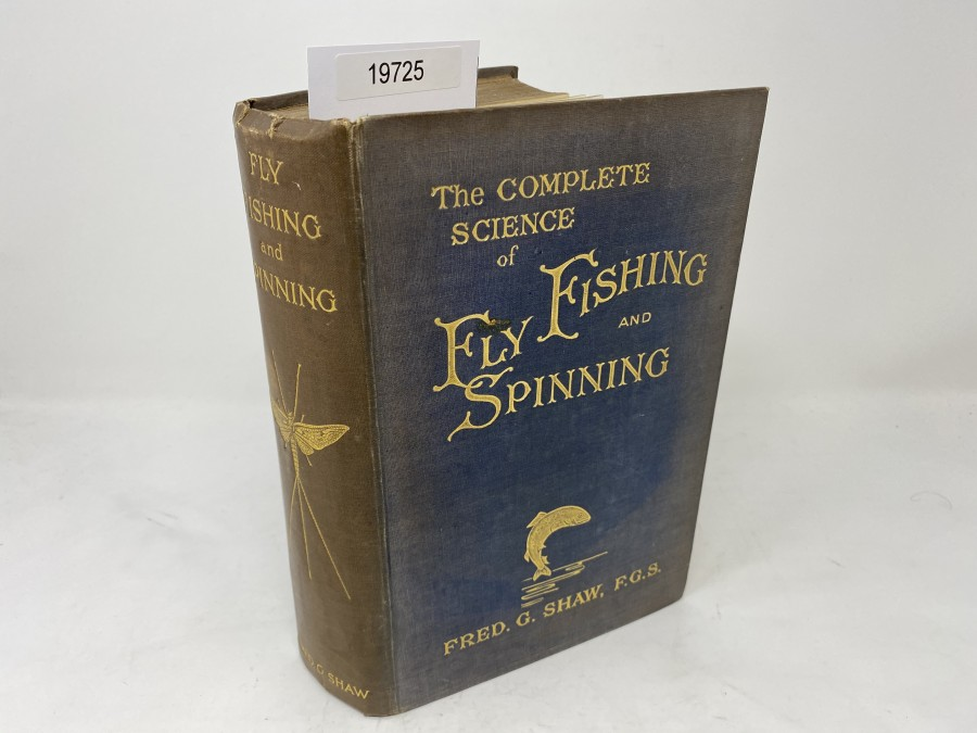The Complete Science of Fly Fishing and Spinning, Fred. G. Shaw, 1920
