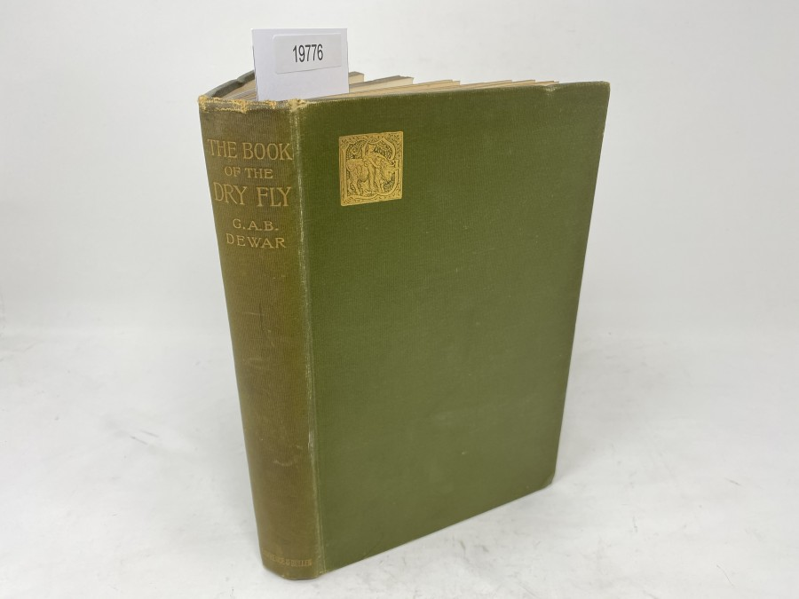 The Book of the Dry Fly, George A.B. Dewar with Contributions by The Marquis of Granby and J.E. Booth, London 1897