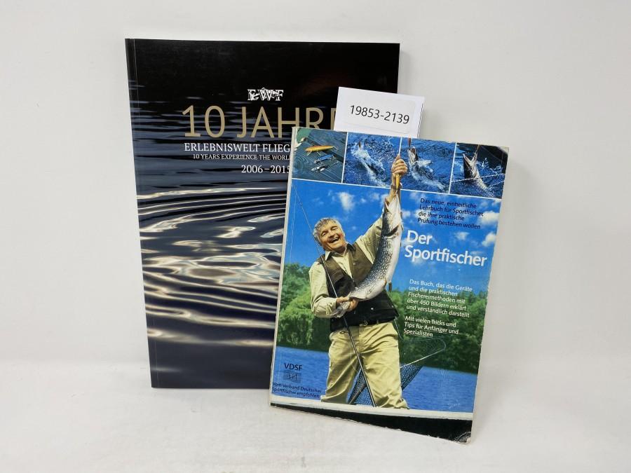 2 Bücher: Der Sportfischer, 1. Auflage, 1985, EWF 10 Jahre Erlebniswelt Fliegenfischen, 2006 - 2015