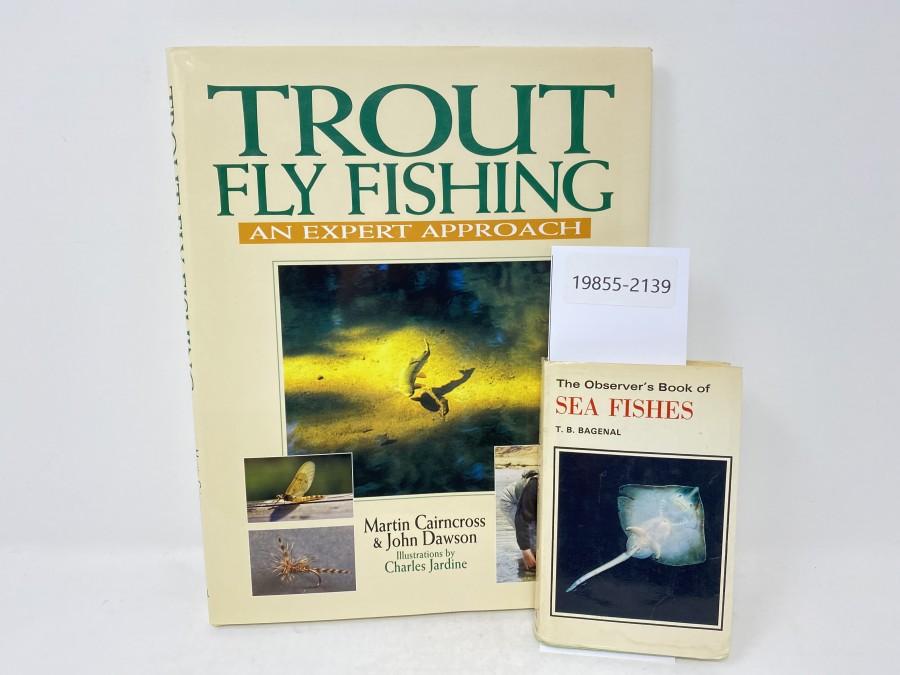 2 Bücher: Trout Fly Fishing,  An Expert Approach, Martin Cairncross/John Dawson; The Observer's Book of Sea Fishes, T. B. Bagenal, 1972