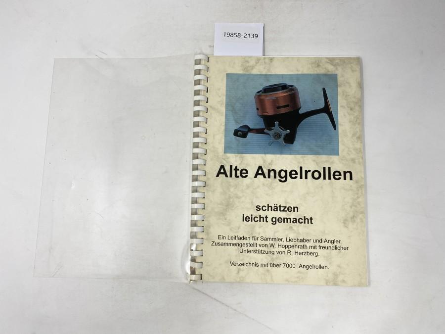 Alte Angelrollen schätzen leicht gemacht. Ein Leitfaden für Sammler, Liebhaber und Angler,  Verzeichnis mit über 7000 Angelrollen, W. Hoppenrath/R. Herzberg