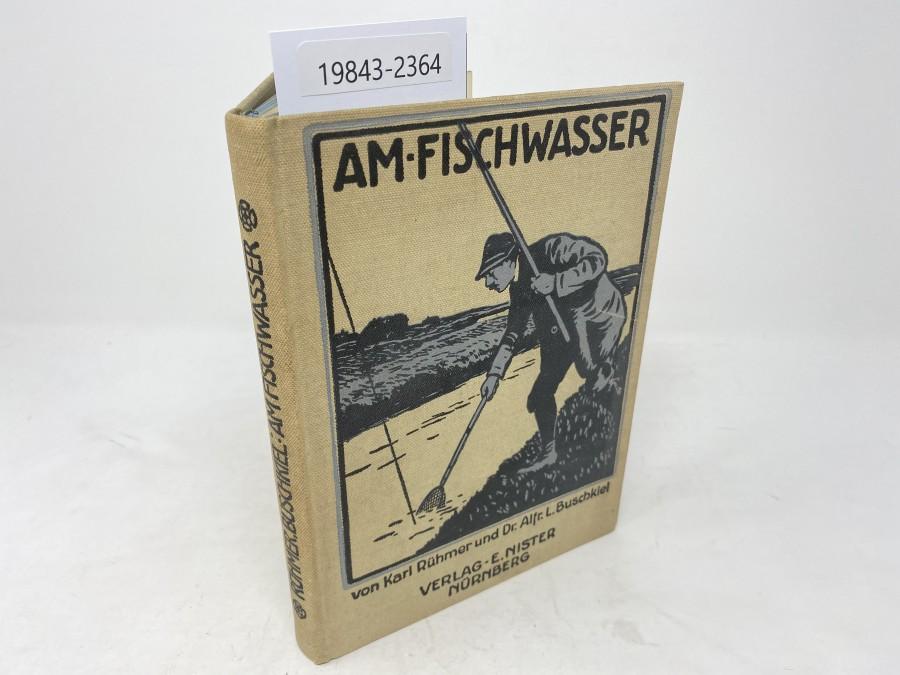 Am Fischwasser, Karl Rühmer/Dr. Alfr.L. Buschkiel, 1913