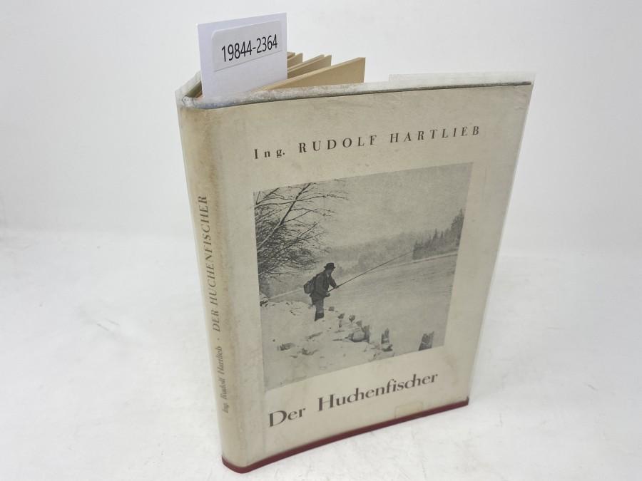Der Huchenfischer, Eine Anleitung zum Fang unseres edelsten Salmoniden, Ing. Rudolf Hartlieb, 1948