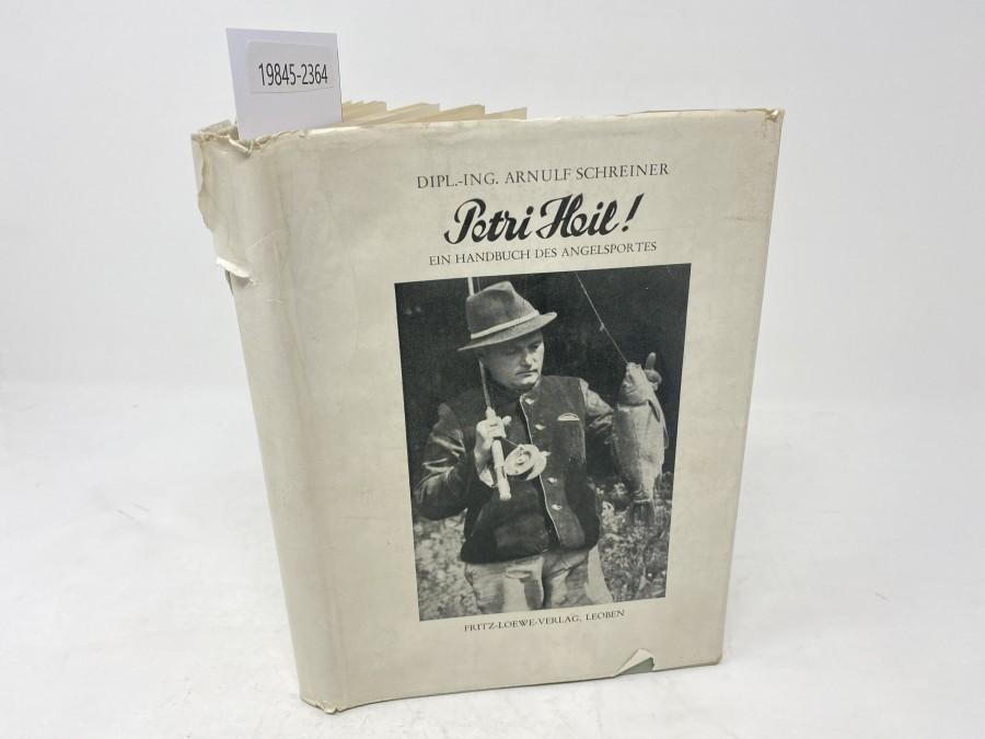 Petri Heil! Ein Handbuch des Angelsports, Dipl. Ing. Arnulf Schreiner, 1952