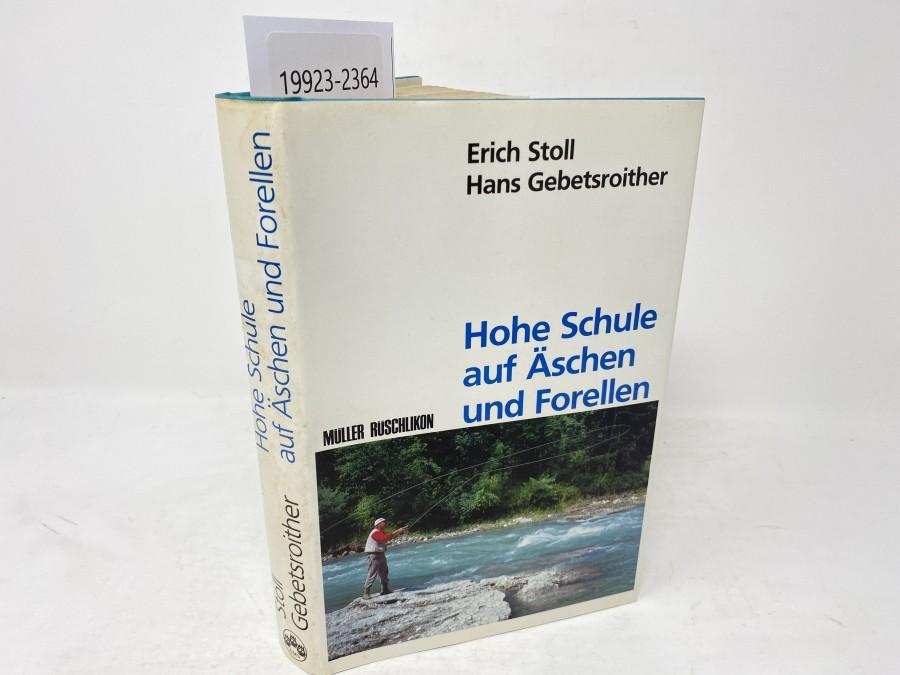Hohe Schule auf Äschen und Forellen, Erich Stoll/Hans Gebetsroither, 1988