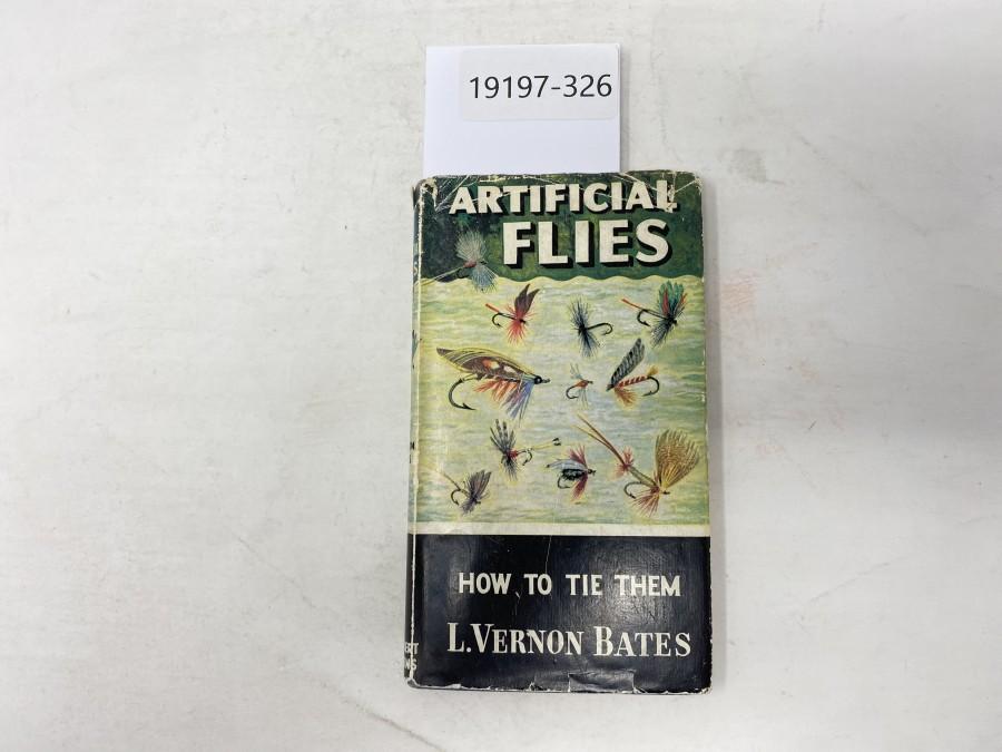 Artificial Flies how to tie them, L. Vernon Bates