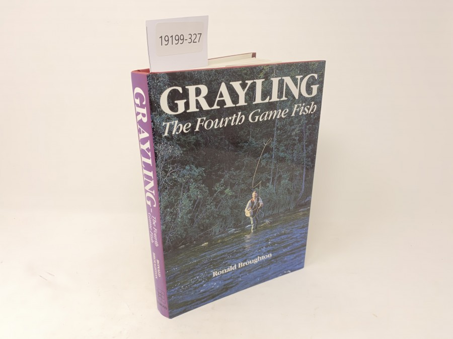 Grayling The Fourth Game Fish, Ronald Broughton