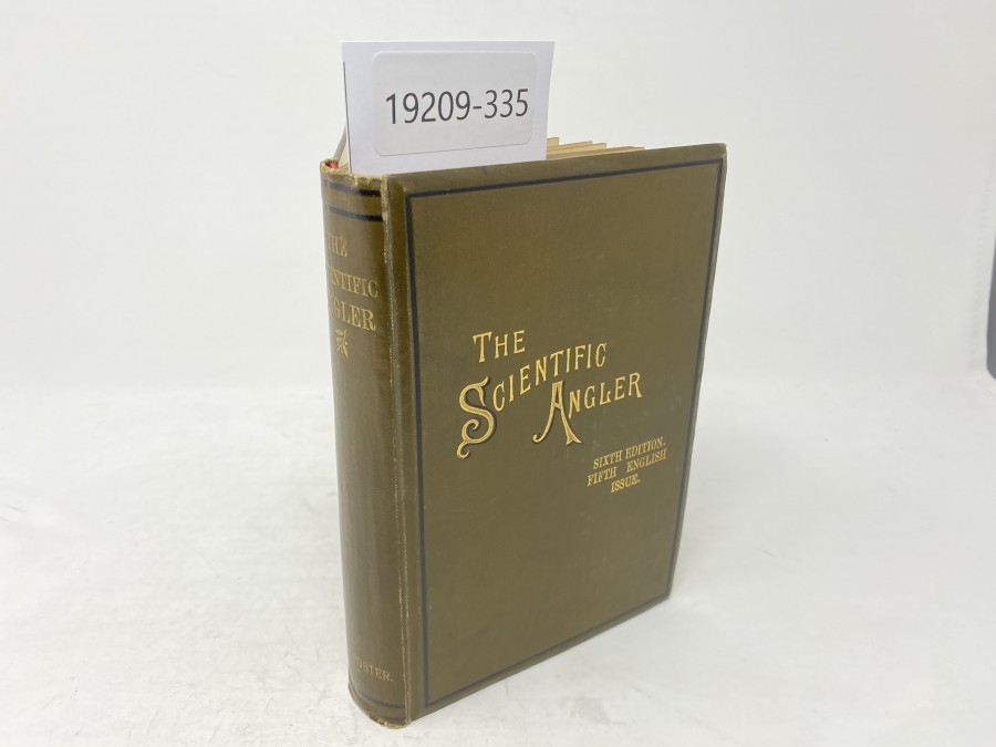 The Scientific Angler, sixth Edition, Fifth English Issue, David Foster, 1895