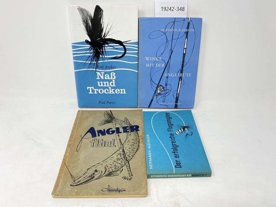 4 Bücher: Der erfolgreiche Flugangler, Hermann Aldinger; Naß und Trocken,Hans Anders; Winke mit der Angelrute, Hermann Aldinger; Anglerfibel, Alesch