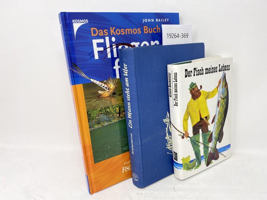 3 Bücher: Das Kosmos Buch Fliegenfischen, John Bailey; Ein Mann steht am Ufer, Franz Xaver Breitenfellner; Der Fisch meines Lebens, Verlag Fritz Island, Stuttgart