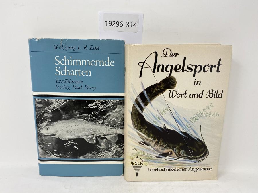 2 Bücher: Schimmernde Schatten, Wolfgang L.R. Ecke; Der Angelsport in Wort und Bild, Lehrbuch moderner Angelkunst, Alfred Esch