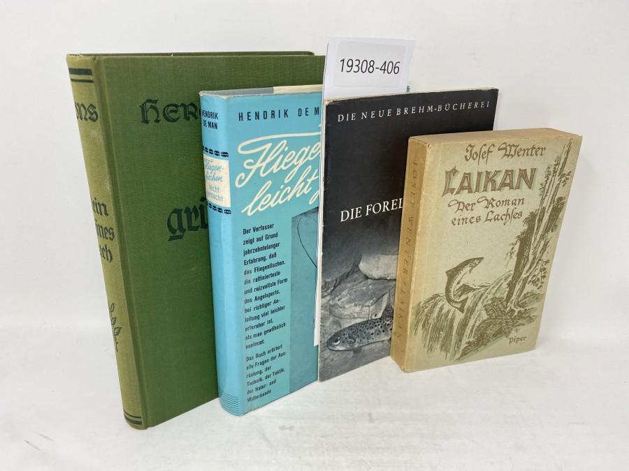 4 Bücher: Laikan Der Roman eines Lachses; Die Forellen, Dr. Horst Müller; Fliegenfischen leicht gemacht, Hendrik de Man; Mein grünes Buch, Hermann Löns