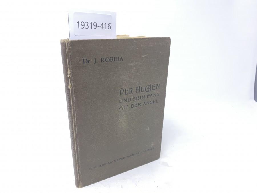 Der Huchen und sein Fang mit der Angel, Dr. J. Robida, 1902